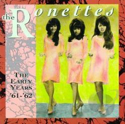 Ronettes - Ronettes: The Early Years 1961-62 CD Cover Art