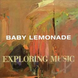 Baby Lemonade - Exploring Music CD Cover Art
