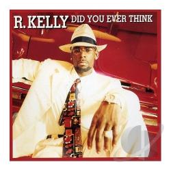 Kelly, R. - Did You Ever Think DS Cover Art