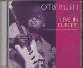 Rush, Otis - Live In Europe CD Cover Art