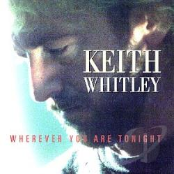 Whitley, Keith - Wherever You Are Tonight CD Cover Art