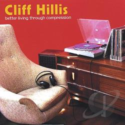 Hillis, Cliff - Better Living Through Compression CD Cover Art