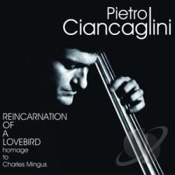 Ciancaglini, Pietro - Reincarnation Of A Lovebird CD Cover Art