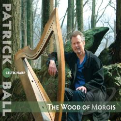 Ball, Patrick - Wood of Morois CD Cover Art