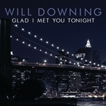 Downing, Will - Glad I Met You Tonight (Digital Esingle) DB Cover Art