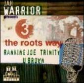 Brown, U / Ranking Joe - 3 The Roots Way CD Cover Art
