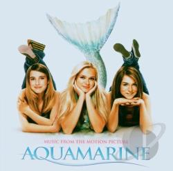 Original Soundtrack / Various Artists - Aquamarine: Music From The Motion Picture CD Cover Art