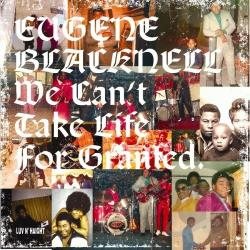 Blacknell, Eugene / Eugene Blacknell & the New Breed - We Can't Take Life for Granted CD Cover Art