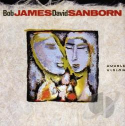 James, Bob / James, Bob & David Sanborn / Sanborn, David - Double Vision CD Cover Art