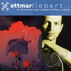 Liebert, Ottmar - In the Arms of Love: Lullabies 4 Children & Adults CD Cover Art