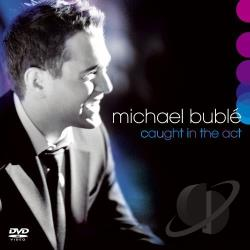 Buble, Michael - Caught in the Act CD Cover Art