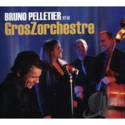 Pelletier, Bruno - Bruno Pelletier et le GrosZorchestre CD Cover Art
