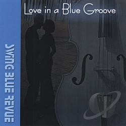 TK'S Swing Blue Revue - Love In A Blue Groove CD Cover Art