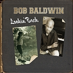 Baldwin, Bob - Lookin' Back CD Cover Art