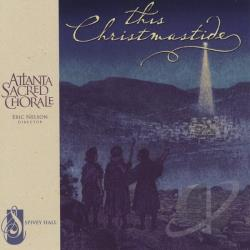 Atlanta Sacred Chorale - Christmastide CD Cover Art