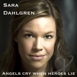 Sara Dahlgren - Angels Cry When Heroes Lie CD Cover Art