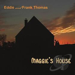 Thomas, Eddie / Thomas, Frank - Maggie's House CD Cover Art