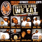 Friscostreetshow.com Presents: This Is How We Eat CD Cover Art