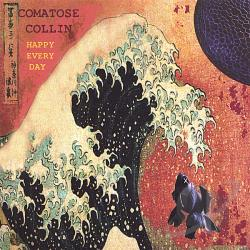 Comatose Collin - Happy Every Day CD Cover Art