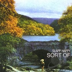 Slapp Happy - Sort of...Slapp Happy CD Cover Art