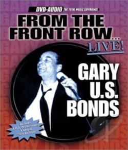 Bonds, Gary U.S. - From The Front Row Live DVA Cover Art