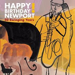 Happy Birthday Newport: 50 Swinging Years CD Cover Art
