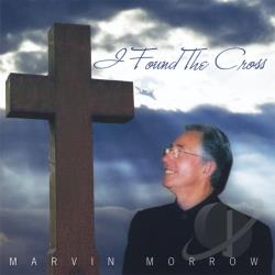 Morrow, Marvin - I Found The Cross CD Cover Art