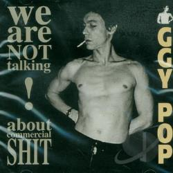 Pop, Iggy - We Are Not Talking About Commercial Shit! CD Cover Art