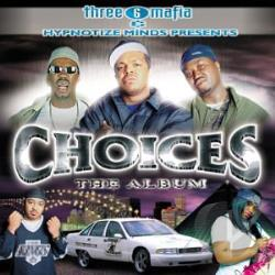 Three 6 Mafia - Choices: The Soundtrack CD Cover Art