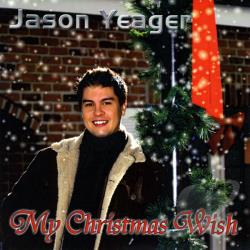 Yeager, Jason - My Christmas Wish CD Cover Art