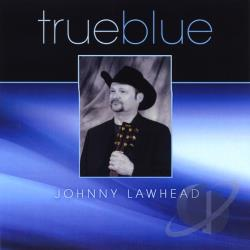 Lawhead, Johnny - True Blue CD Cover Art