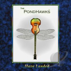 PondHawks - Pondhawks Have Landed CD Cover Art