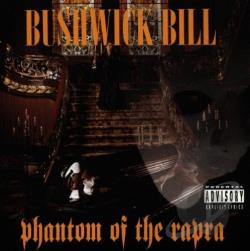 Bill, Bushwick - Phantom of the Rapra CD Cover Art