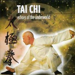 Echoes of the Underworld Music for Tai Chi