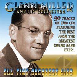 Miller, Glenn - Glenn Miller's All Time Greatest Hits CD Cover Art