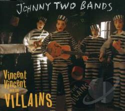 Vincent, Vinnie & The Villians - Johnny Two Bands/Seven Inch Record CD Cover Art