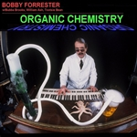 Forester, Bobby - Organic Chemistry CD Cover Art