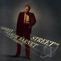 Barnet, Charlie - Lonely Street CD Cover Art
