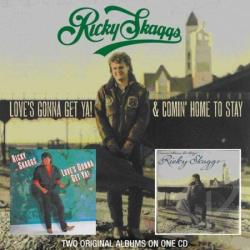 Skaggs, Ricky - Loves Gonna Get Ya / Comin Home To Stay CD Cover Art