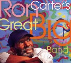 Carter, Ron - Ron Carter's Great Big Band CD Cover Art