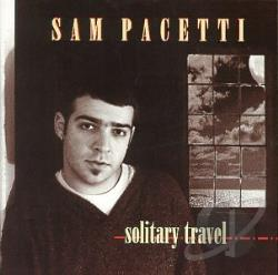 Pacetti, Sam - Solitary Travel CD Cover Art
