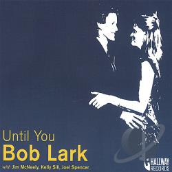 Lark, Bob - Until You CD Cover Art