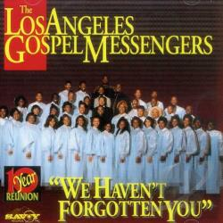 Los Angeles Gospel Messengers - We Haven't Forgotten You CD Cover Art