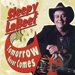 LaBeef, Sleepy - Tomorrow Never Comes CD Cover Art