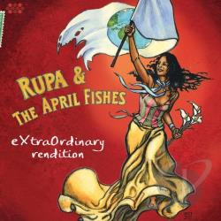 Rupa & The April Fishes - Extraordinary Rendition CD Cover Art
