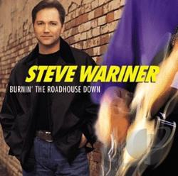 Wariner, Steve - Burnin' the Roadhouse Down CD Cover Art