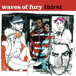 Waves of Fury – Thirst