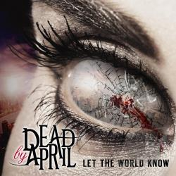 Dead By April - Let the World Know CD Cover Art
