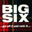 Big 6 - Get Off It & Rock It CD Cover Art