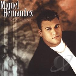 Hernandez, Miguel - Despues De Mucho CD Cover Art